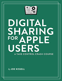 Digital Sharing for Apple Users: A Take Control Crash Course cover
