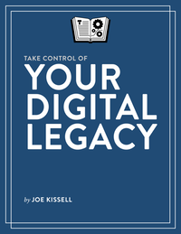 Take Control of Your Digital Legacy cover